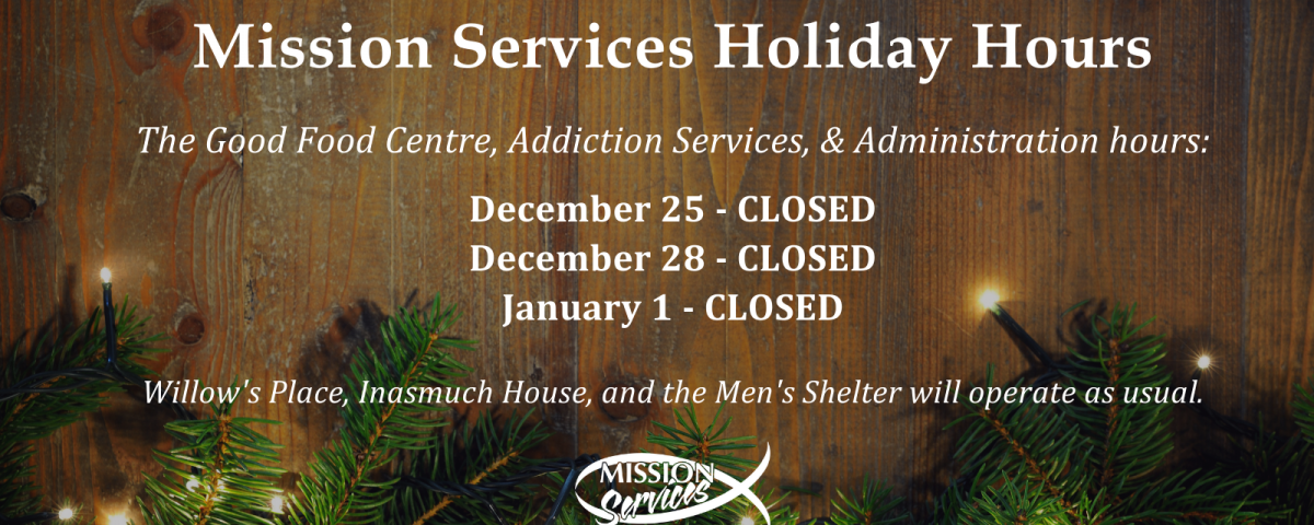 White text on a dark wooden background with a lit Christmas bough along the bottom. The text lists that the Good Food Centre, Addiction Services, and Administration will be closed Dec 25, Dec 28, and Jan 1